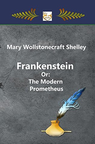 Frankenstein Or: The Modern Prometheus
