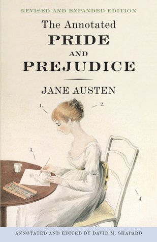 Revised and Expanded Edition: The Annotated Pride and Prejudice