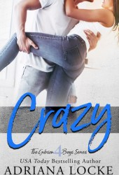 Crazy (The Gibson Boys, #4)