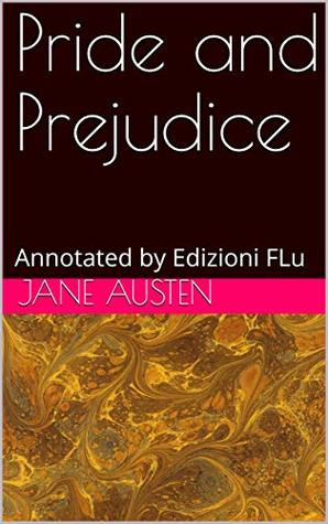 Pride and Prejudice: Annotated by Edizioni FLu
