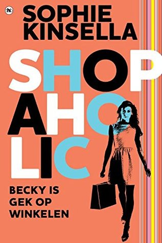 Shopaholic!: Becky is gek op winkelen (Shopaholic (1))
