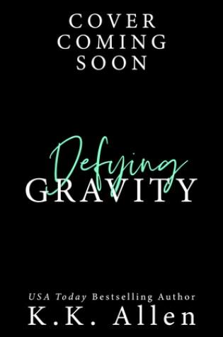 Defying Gravity PDF Book by K.K. Allen PDF ePub