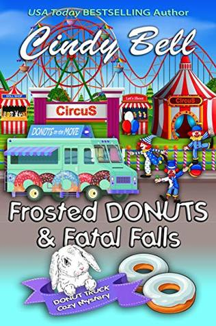 Frosted Donuts and Fatal Falls (A Donut Truck Cozy Mystery Book 5)