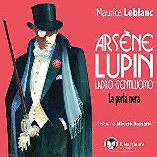 La perla nera: Arsène Lupin, ladro gentiluomo