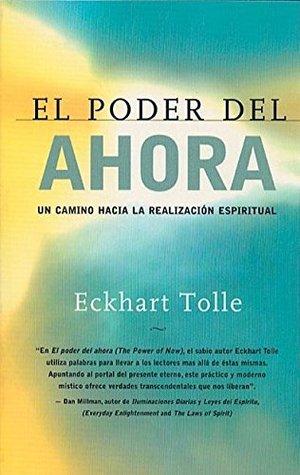 El Poder Del Ahora... Un Camino Hacia La Realizacion Espiritual