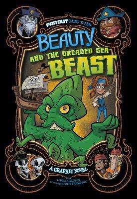 Beauty and the Dreaded Sea Beast: A Graphic Novel