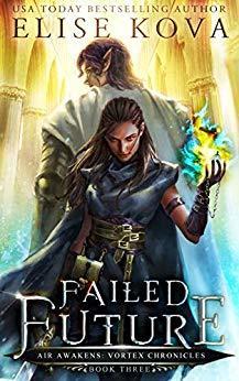 Failed Future (Air Awakens: Vortex Chronicles, #3)