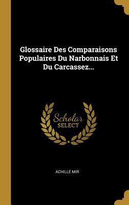 Glossaire Des Comparaisons Populaires Du Narbonnais Et Du Carcassez...