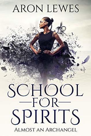 School for Spirits: Almost an Archangel (Spirit School #6)