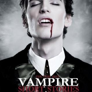 The Very Best Vampire Short Stories, Volume 1