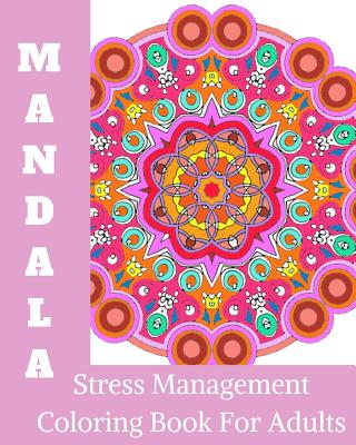 mandala Stress Management Coloring book for Adults: mandala Stress Management, mandala coloring, coloring books for adults relaxation, mandala for beginners, adult coloring books mandala