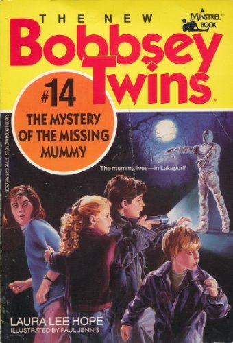The Mystery of the Missing Mummy (The New Bobbsey Twins #14)