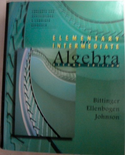 Elementary and Intermediate Algebra: Concepts and Applications : A Combined Approach