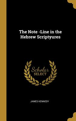 The Note -Line in the Hebrew Scriptyures