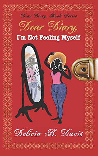 Dear Diary, I'm Not Feeling Myself: A Young Adult Novel
