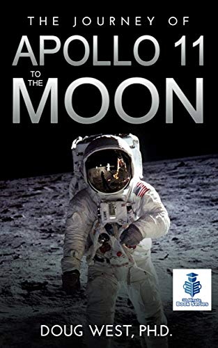 The Journey of Apollo 11 to the Moon (30 Minute Book Series 36)