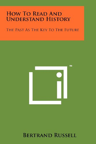 How To Read And Understand History: The Past As The Key To The Future