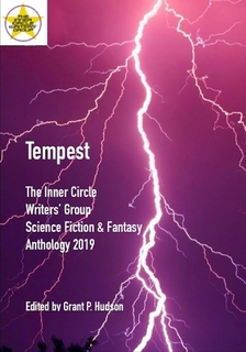 Tempest : The Inner Circle Writers' Group Science Fiction and Fantasy Anthology 2019