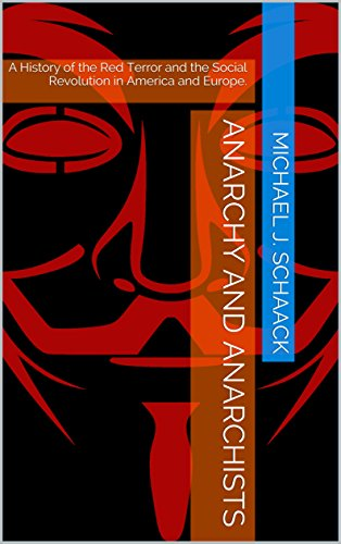 Anarchy and Anarchists: A History of the Red Terror and the Social Revolution in America and Europe.