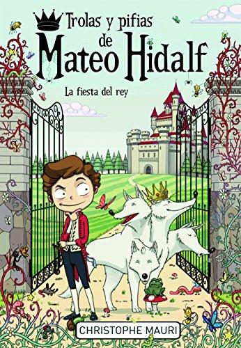 Trolas Y Pifias De Mateo Hidalf / Mateo Hidalf Lies and Messes: Lafiesta