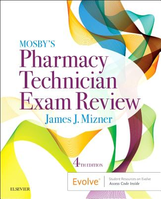 Mosby's Review for the Pharmacy Technician Certification Examination E-Book