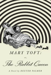Mary Toft, or The Rabbit Queen