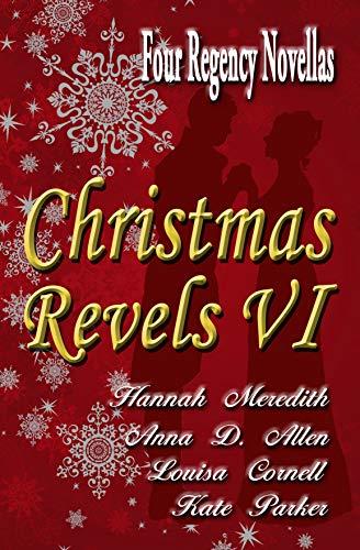Christmas Revels VI: Four Regency Novellas
