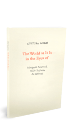 The World as It Is in the Eyes of Margaret Atwood, Wole Soyinka and Ai Weiwei