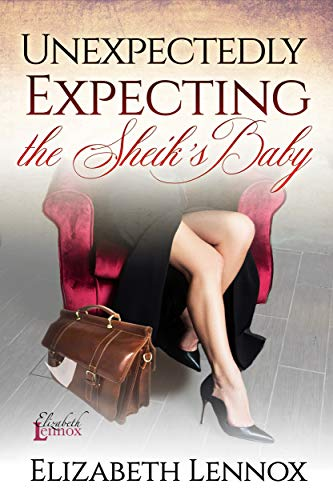 Unexpectedly Expecting the Sheik's Baby (The Ladies of The Burling School, #6)