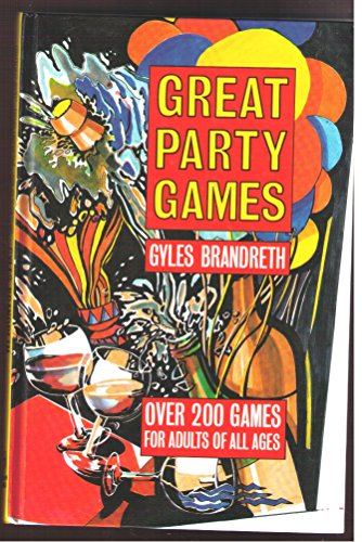 Great Party Games: Over 200 Games for Adults of All Ages