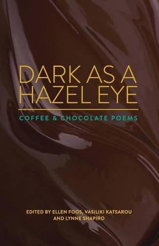 Dark as a Hazel Eye: Coffee & Chocolate Poems
