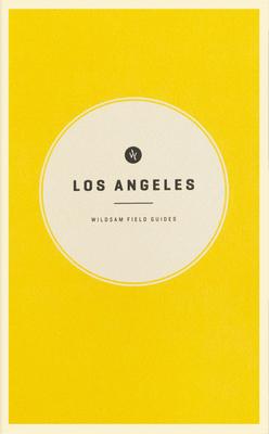 Wildsam Field Guides: Los Angeles