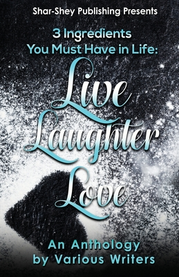 3 Ingredients You Must Have In Life: Live-Laughter-Love