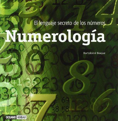 Numerologia/ Numerology: Que Reveland Los Numeros Significado Y Mensajes De Los Numeros