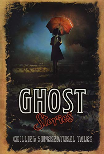 Ghost Stories Chilling Supernatural Tales