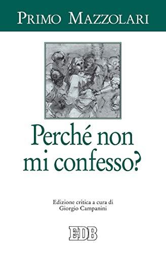 Perché non mi confesso?: Edizione critica a cura di Giorgio Campanini