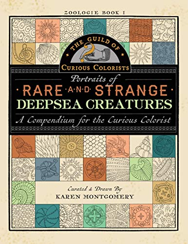 The Guild of Curious Colorists: Portraits of Rare and Strange Deepsea Creatures: A Compendium for the Curious Colorist (Zoologie Coloring Book)