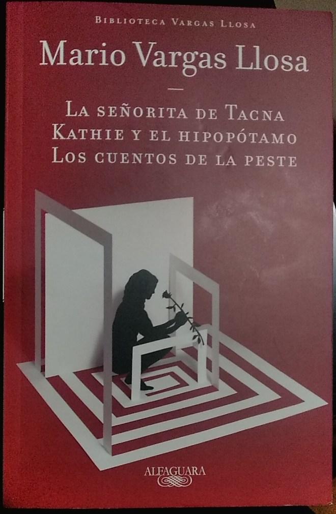 La señorita de Tacna; Kathie y el hipopótamo; Los cuentos de la peste