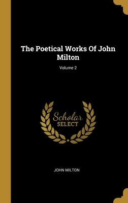 The Poetical Works Of John Milton; Volume 2