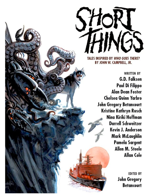 """Short Things: Tales Inspired by """"Who Goes There?"""" by John W. Campbell, Jr."""