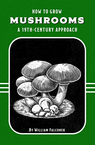 How to Grow Mushrooms: A 19th-Century Approach