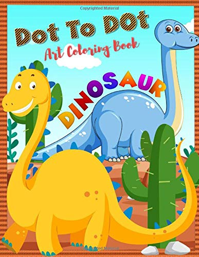 Dot To Dot Art Coloring Book Dinosaur: Extreme Connect The Dots And Coloring Books For Kids