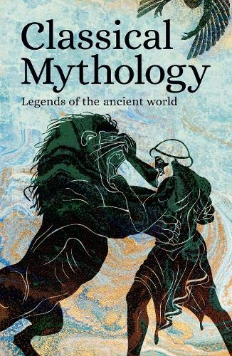 Classical Mythology: Legends of the Ancient World