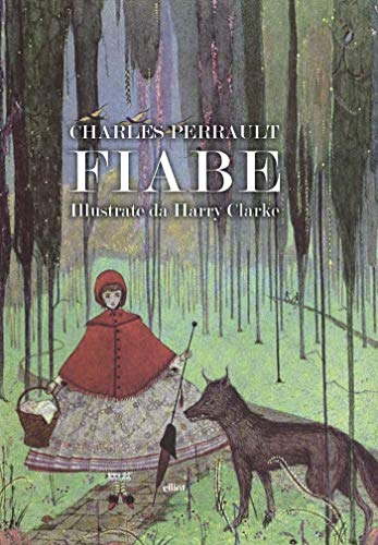 Fiabe: Illustrate da Harry Clarke