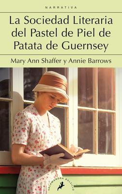 La Sociedad Literaria del Pastel de Piel de Patata de Guernsey / The Guernsey Literary and Potato Peel Society