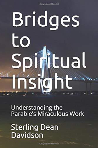 Bridges to Spiritual Insight: Understanding the Parable's Miraculous Work