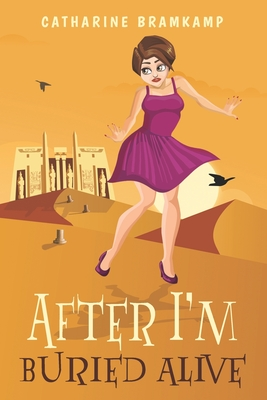After I'm Buried Alive: A senior adventure about a second chance to make more bad choices.