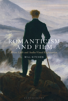 Romanticism and Film: Franz Liszt and Audio-Visual Explanation