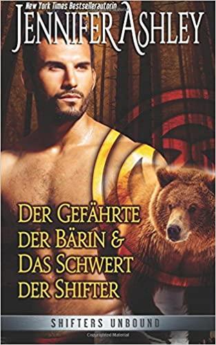 Der Gefährte Der Bärin & Das schwert Der Shifter (# 0.5 & #4.25)