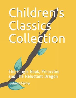 Children's Classics Collection: The Jungle Book, Pinocchio and The Reluctant Dragon